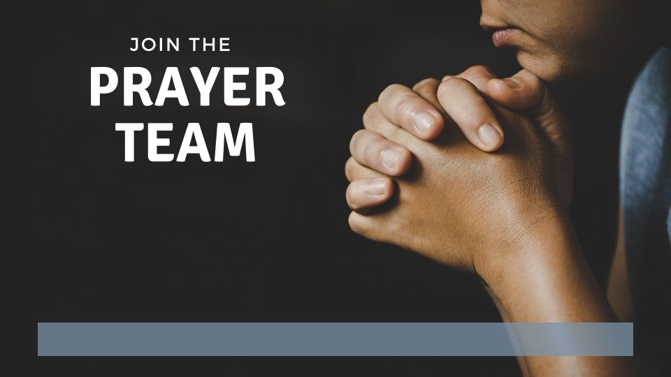 Ministry Opportunity:  Join the Prayer Team