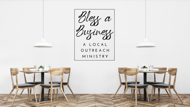 Local Outreach: Bless A Business